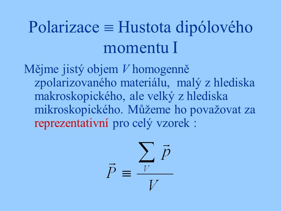 Polarizace  Hustota dipólového momentu I
