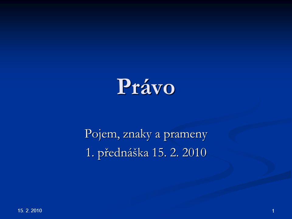 Pojem, znaky a prameny 1. přednáška 15. 2. 2010