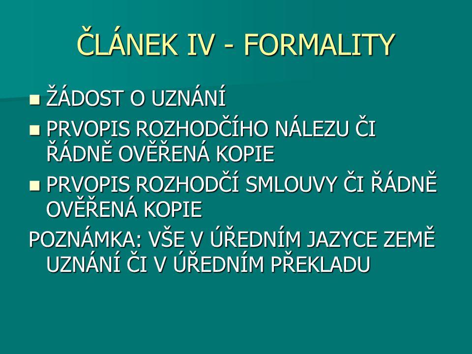 ČLÁNEK IV - FORMALITY ŽÁDOST O UZNÁNÍ
