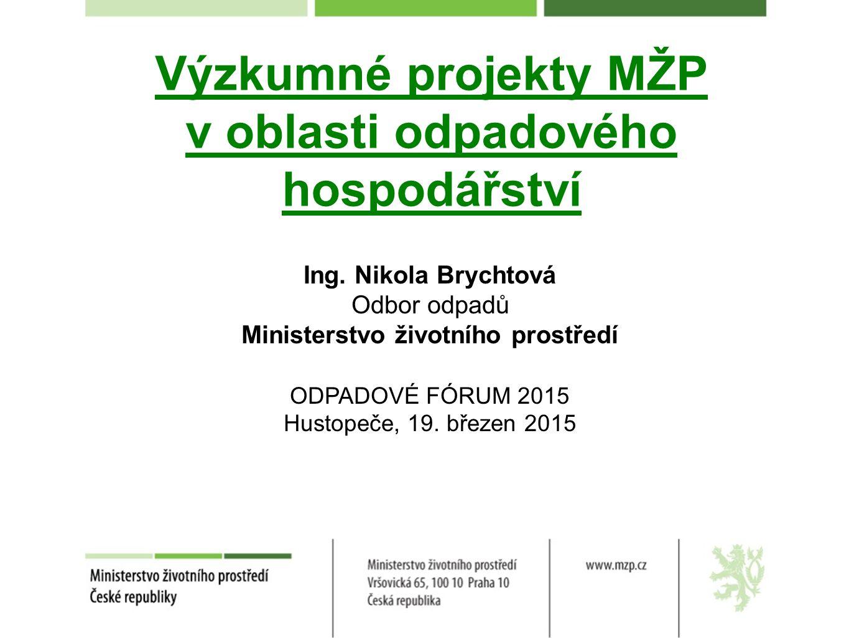 Výzkumné projekty MŽP v oblasti odpadového hospodářství
