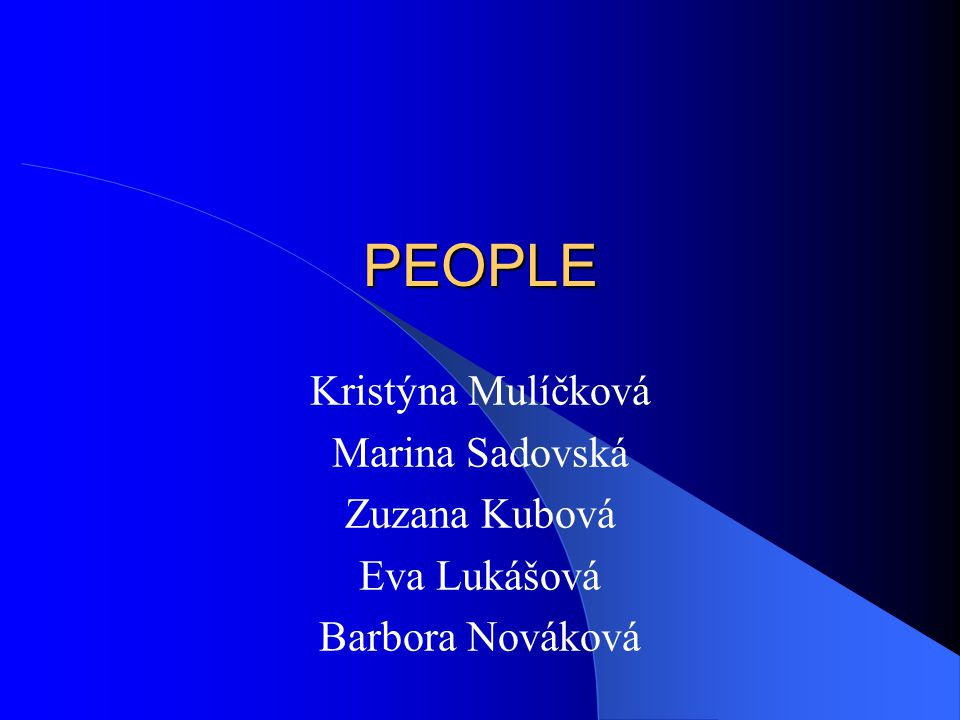 PEOPLE Kristýna Mulíčková Marina Sadovská Zuzana Kubová Eva Lukášová