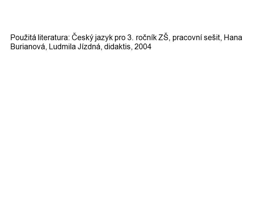 Použitá literatura: Český jazyk pro 3