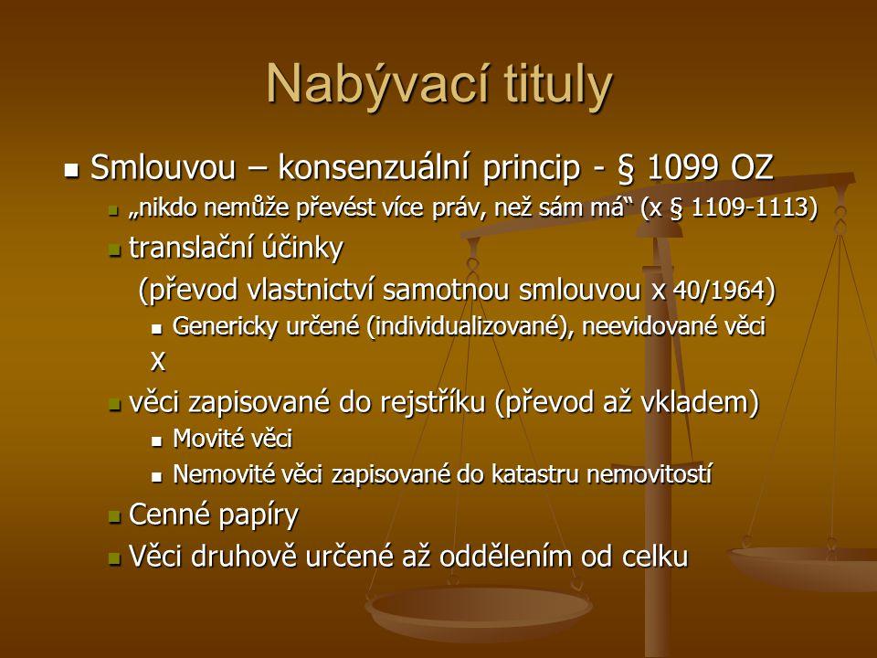 Nabývací tituly Smlouvou – konsenzuální princip - § 1099 OZ