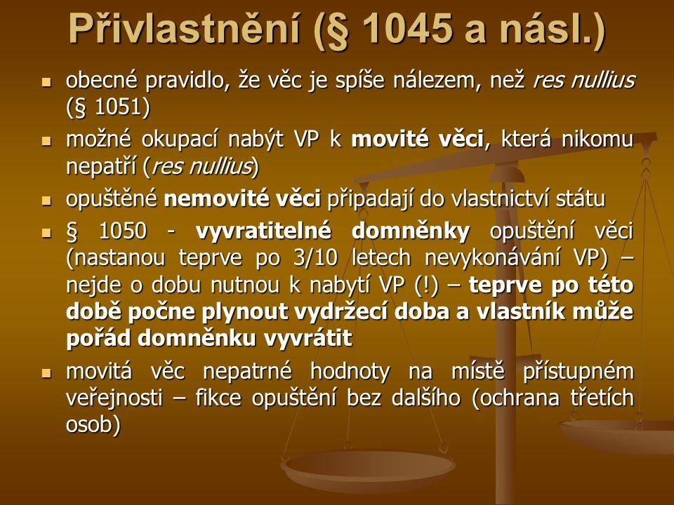 Přivlastnění (§ 1045 a násl.)