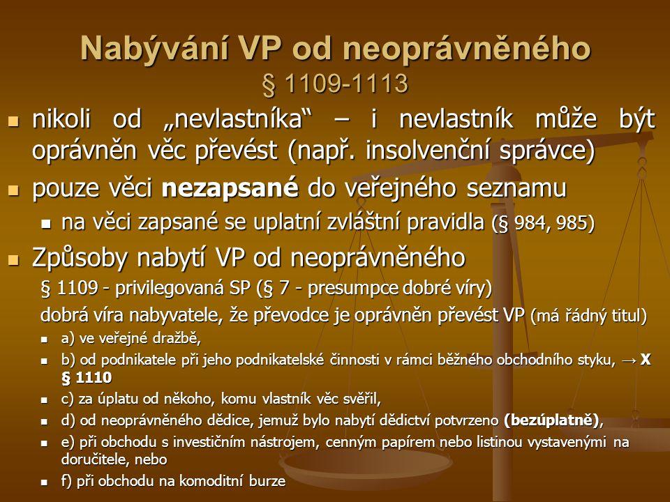 Nabývání VP od neoprávněného § 1109-1113