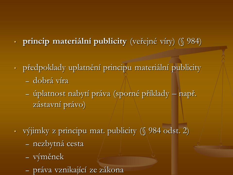 princip materiální publicity (veřejné víry) (§ 984)