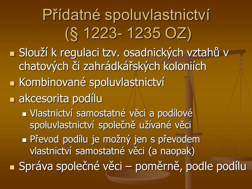 Přídatné spoluvlastnictví (§ 1223- 1235 OZ)