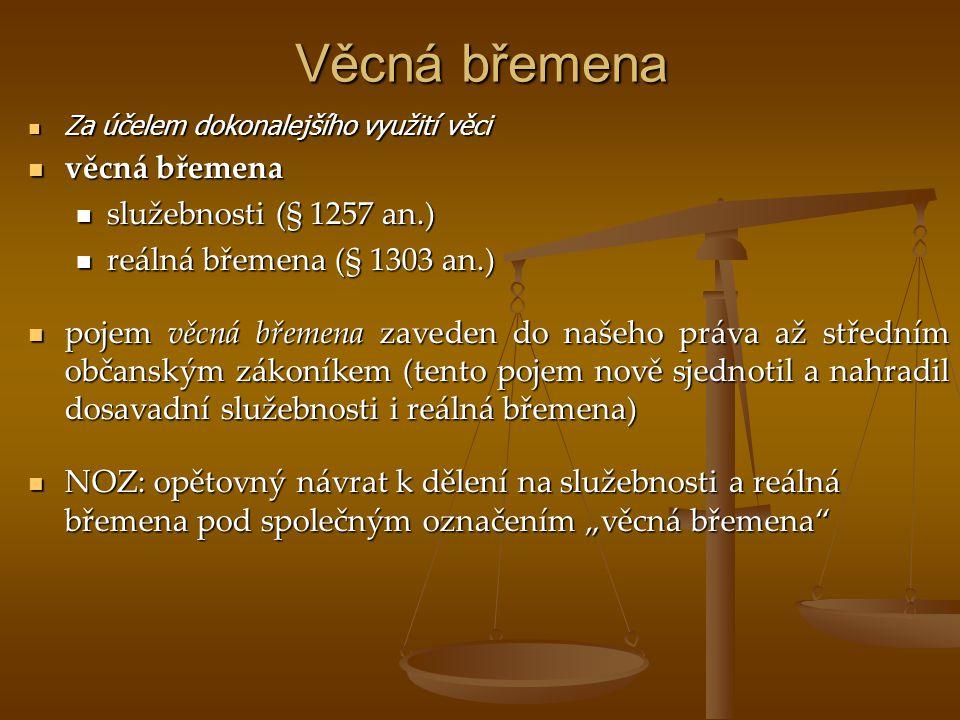 Věcná břemena věcná břemena služebnosti (§ 1257 an.)