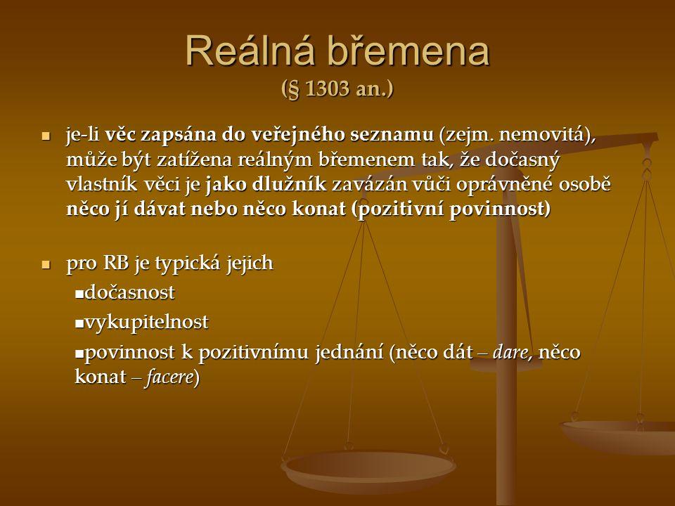 Reálná břemena (§ 1303 an.)