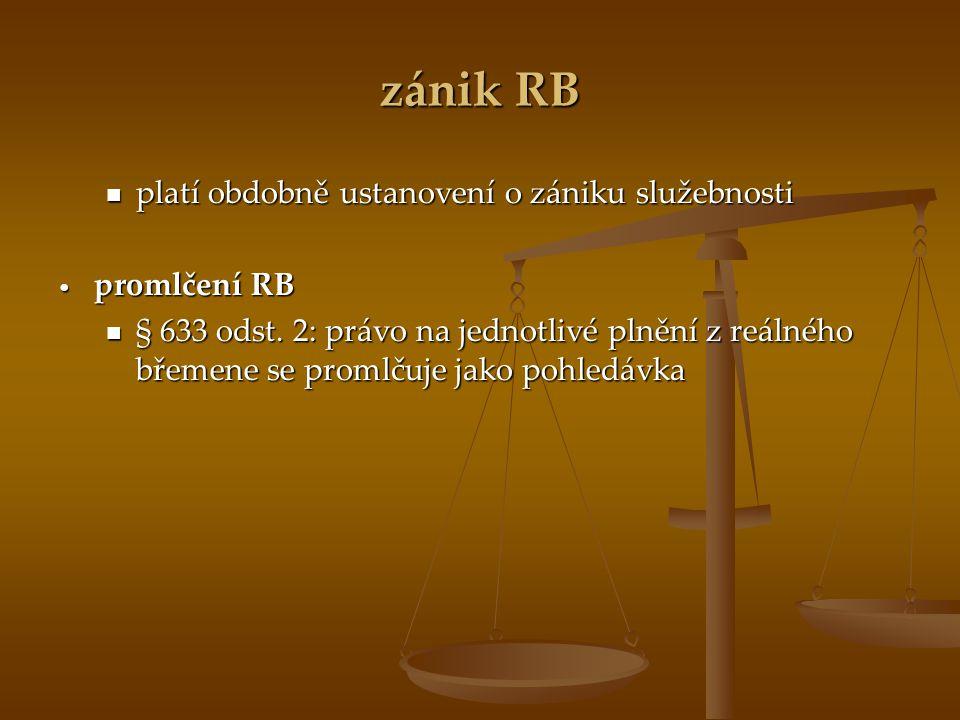 zánik RB platí obdobně ustanovení o zániku služebnosti promlčení RB