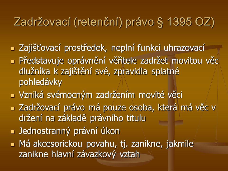 Zadržovací (retenční) právo § 1395 OZ)