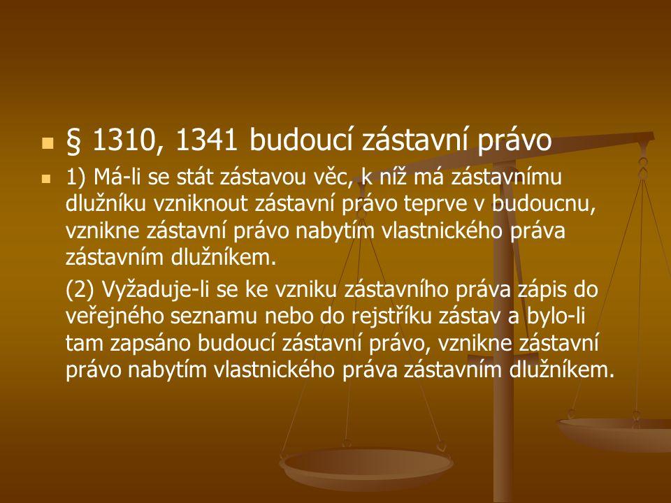 § 1310, 1341 budoucí zástavní právo