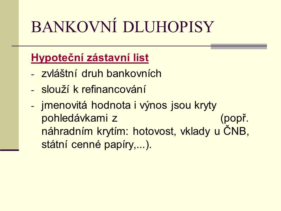 BANKOVNÍ DLUHOPISY Hypoteční zástavní list zvláštní druh bankovních
