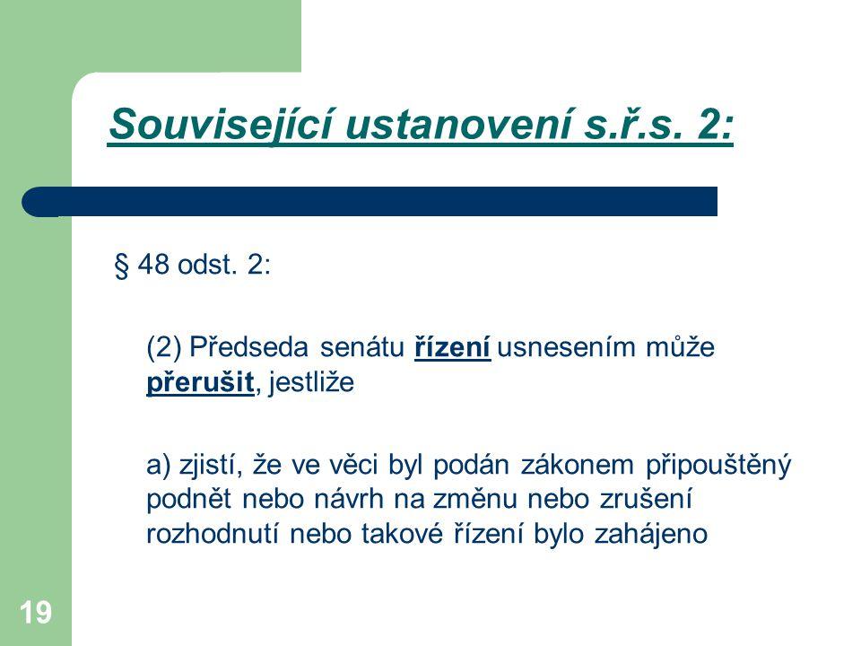 Související ustanovení s.ř.s. 2:
