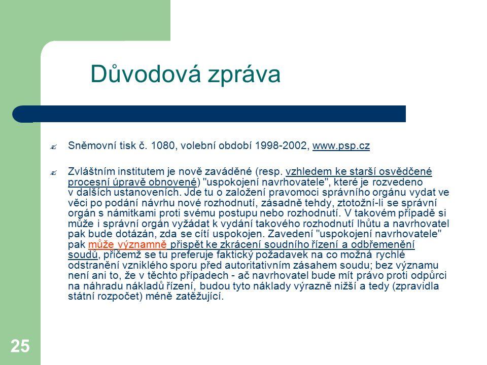 Důvodová zpráva Sněmovní tisk č. 1080, volební období 1998-2002, www.psp.cz.
