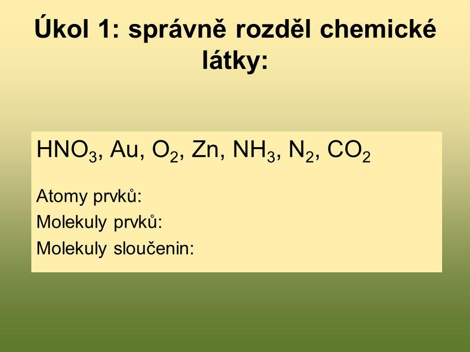 Úkol 1: správně rozděl chemické látky: