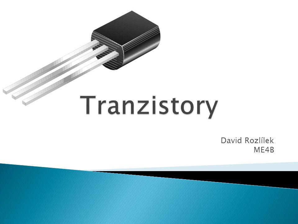 Tranzistory David Rozlílek ME4B