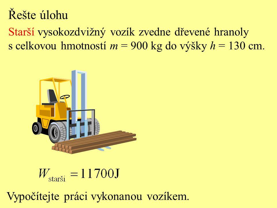 Řešte úlohu Vypočítejte práci vykonanou vozíkem.