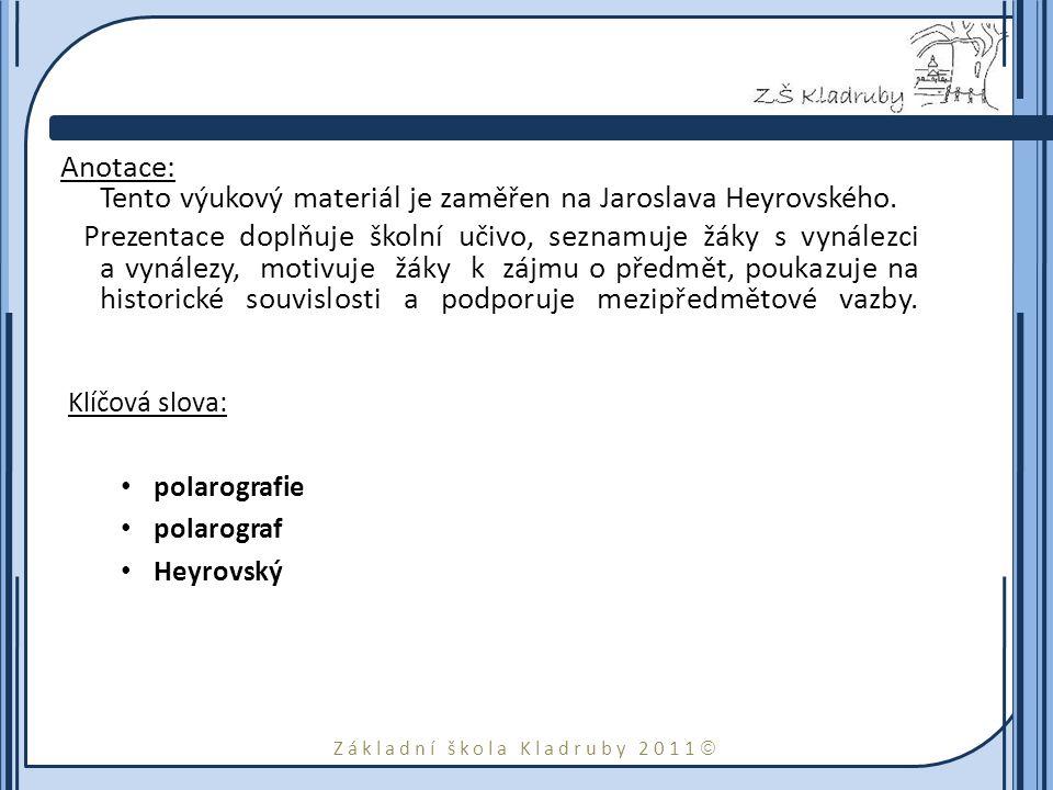 Anotace: Tento výukový materiál je zaměřen na Jaroslava Heyrovského