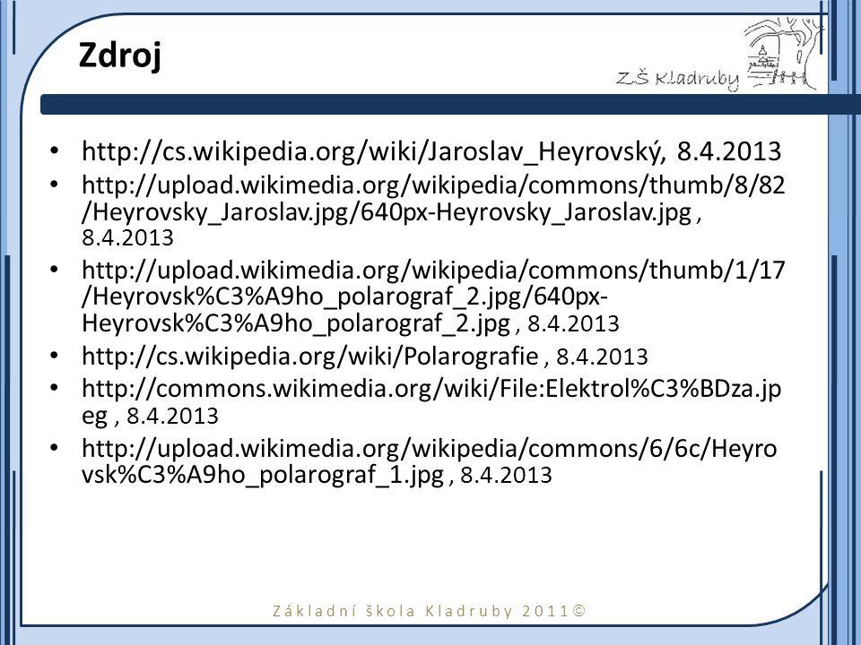 Zdroj http://cs.wikipedia.org/wiki/Jaroslav_Heyrovský, 8.4.2013