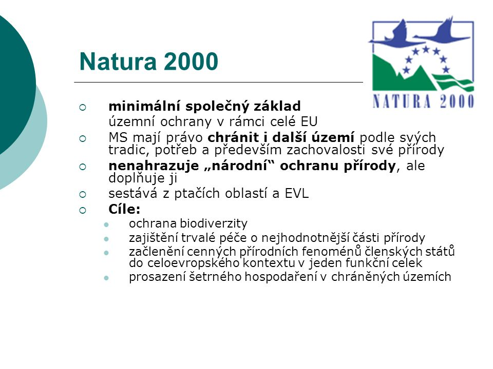Natura 2000 minimální společný základ územní ochrany v rámci celé EU
