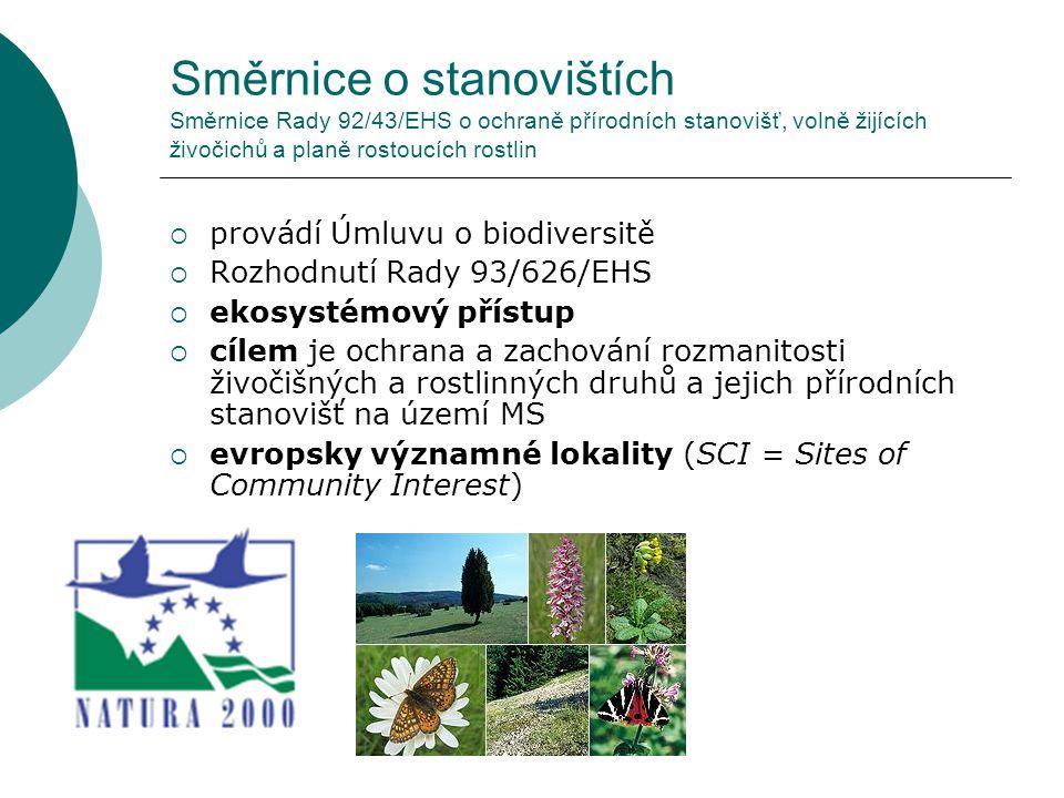 Směrnice o stanovištích Směrnice Rady 92/43/EHS o ochraně přírodních stanovišť, volně žijících živočichů a planě rostoucích rostlin