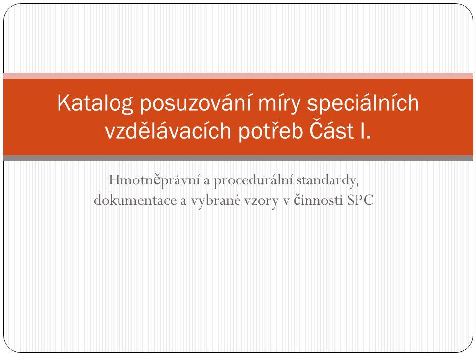 Katalog posuzování míry speciálních vzdělávacích potřeb Část I.