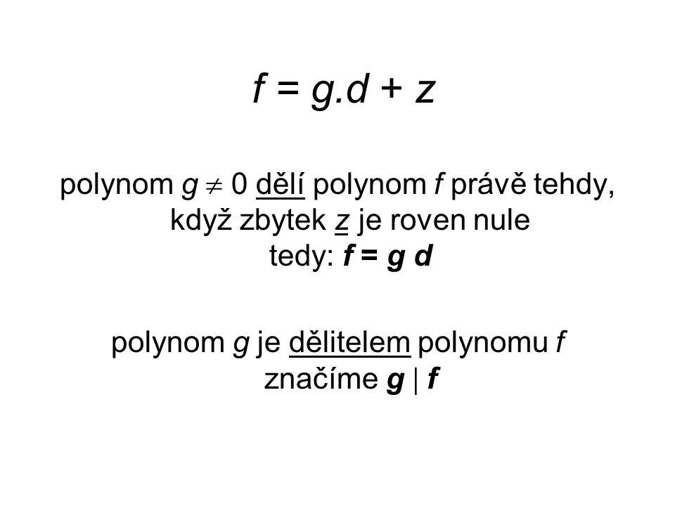 polynom g je dělitelem polynomu f značíme g  f
