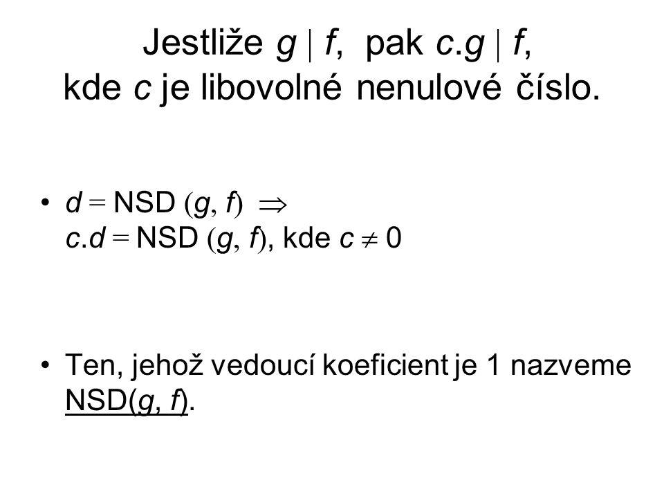 Jestliže g  f, pak c.g  f, kde c je libovolné nenulové číslo.