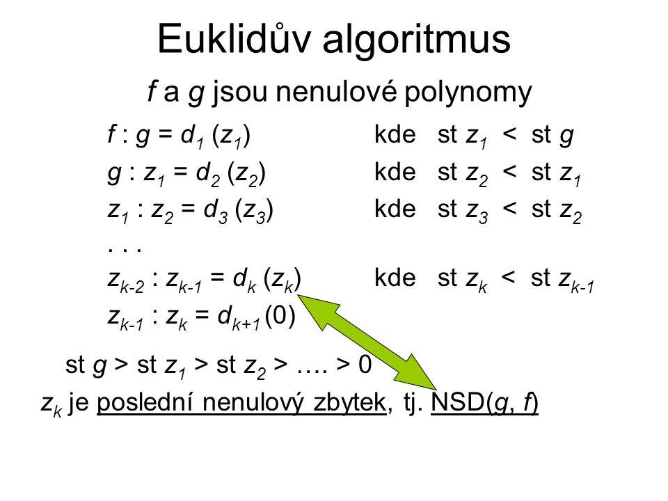 Euklidův algoritmus f a g jsou nenulové polynomy