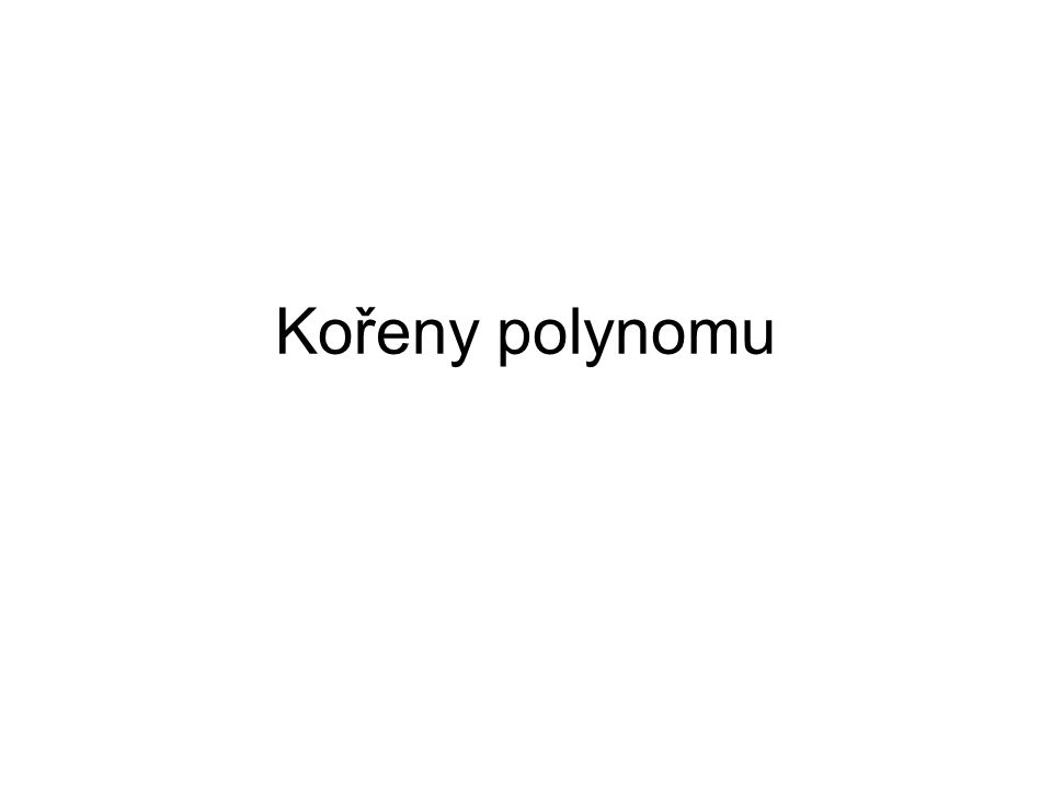 Kořeny polynomu
