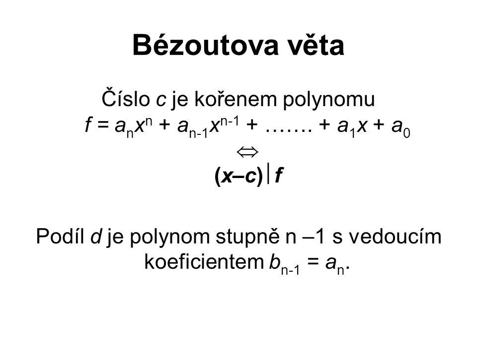 Podíl d je polynom stupně n –1 s vedoucím koeficientem bn-1 = an.