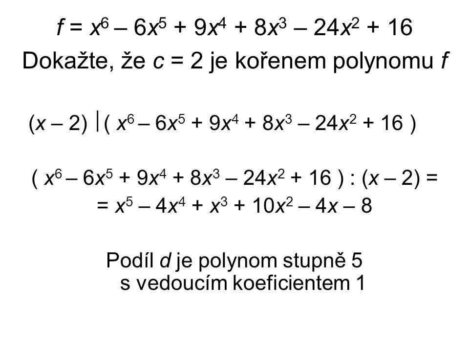 Podíl d je polynom stupně 5 s vedoucím koeficientem 1