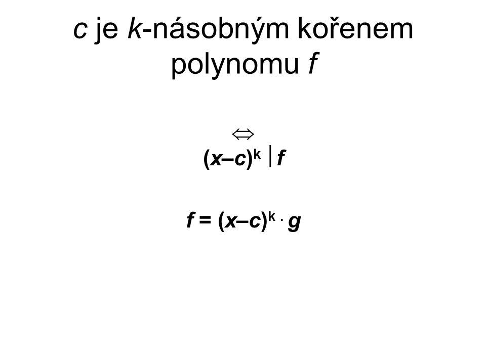c je k-násobným kořenem polynomu f