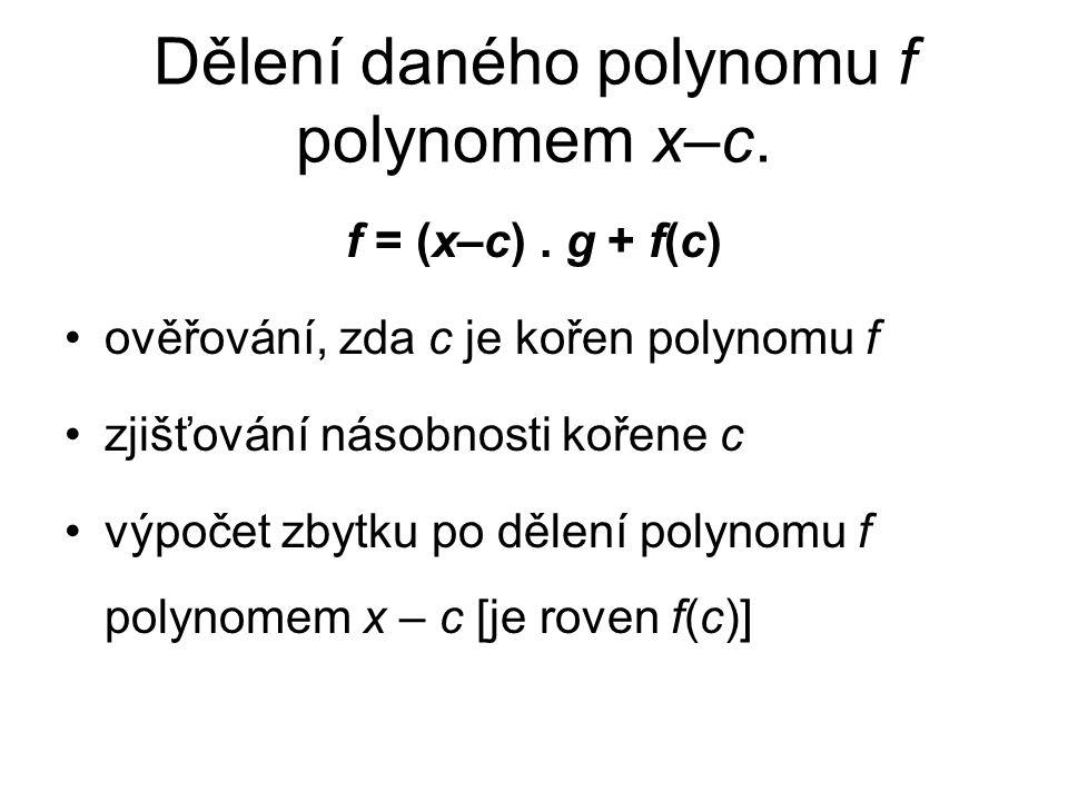 Dělení daného polynomu f polynomem x–c.