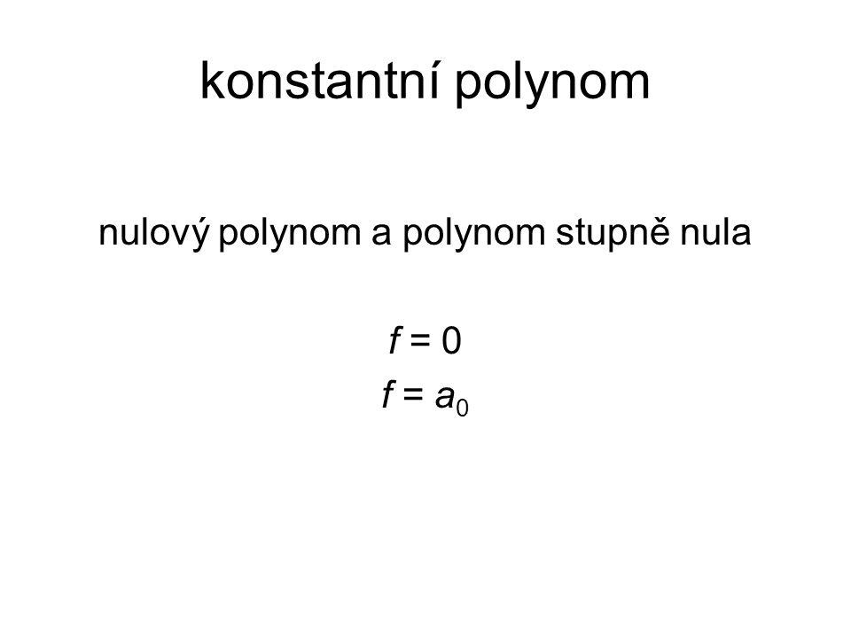 nulový polynom a polynom stupně nula