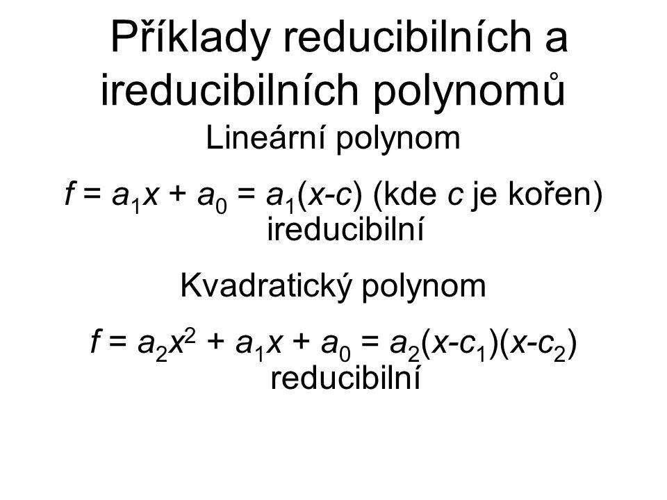 Příklady reducibilních a ireducibilních polynomů