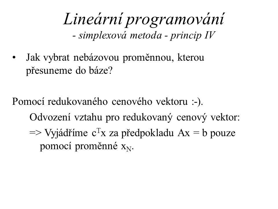 Lineární programování - simplexová metoda - princip IV