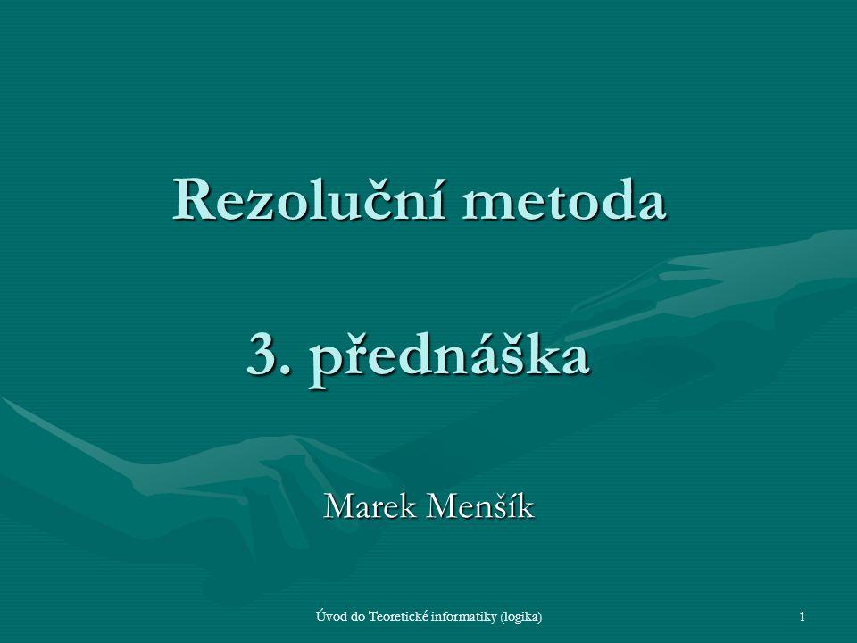Rezoluční metoda 3. přednáška