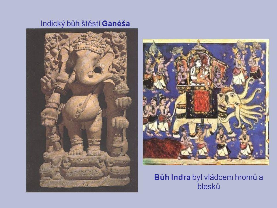 Bůh Indra byl vládcem hromů a blesků