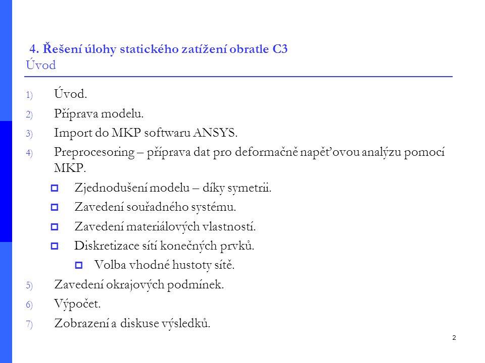 4. Řešení úlohy statického zatížení obratle C3 Úvod