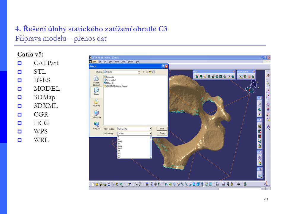 4. Řešení úlohy statického zatížení obratle C3 Příprava modelu – přenos dat