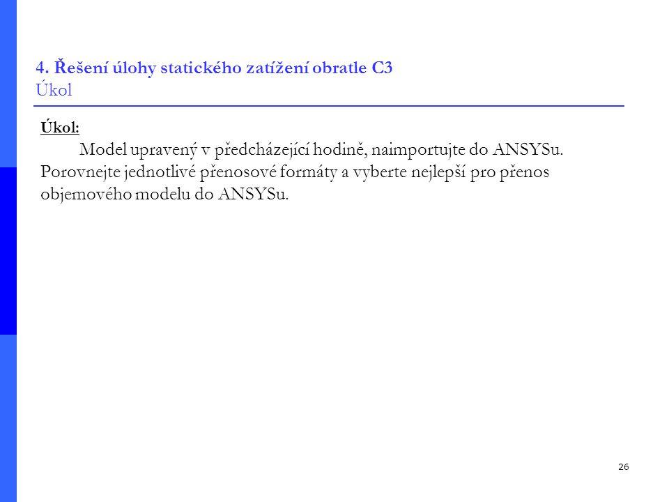 4. Řešení úlohy statického zatížení obratle C3 Úkol