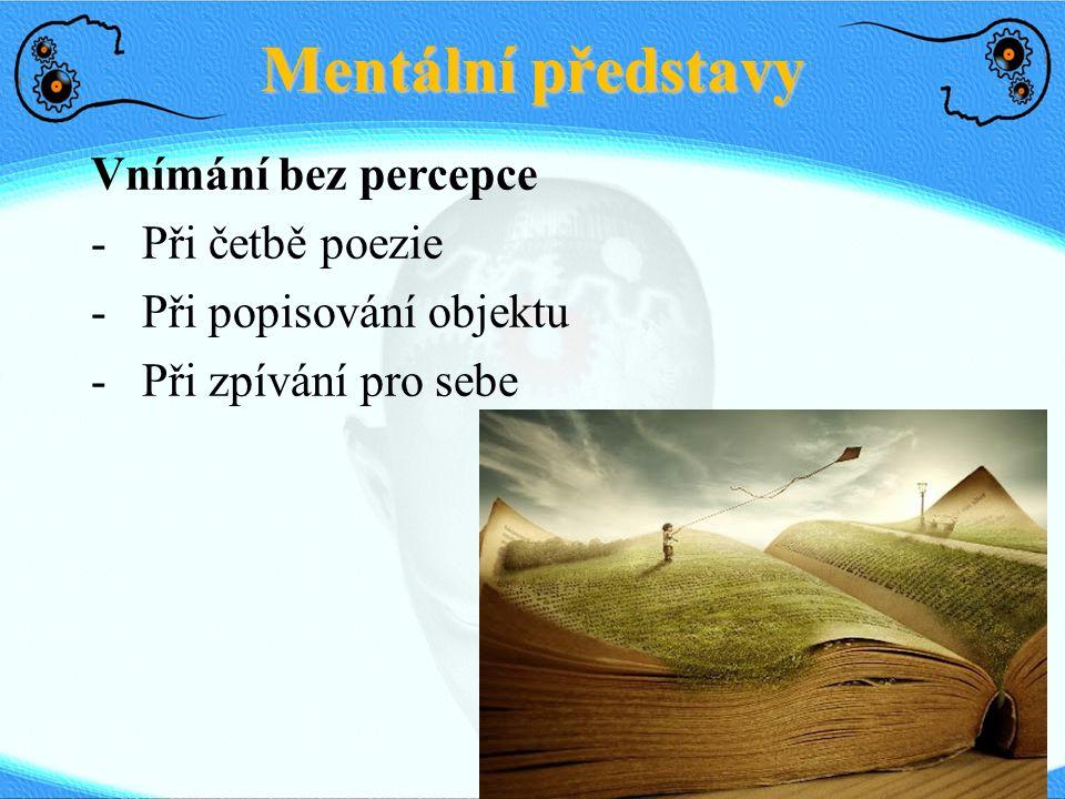 Mentální představy Vnímání bez percepce - Při četbě poezie