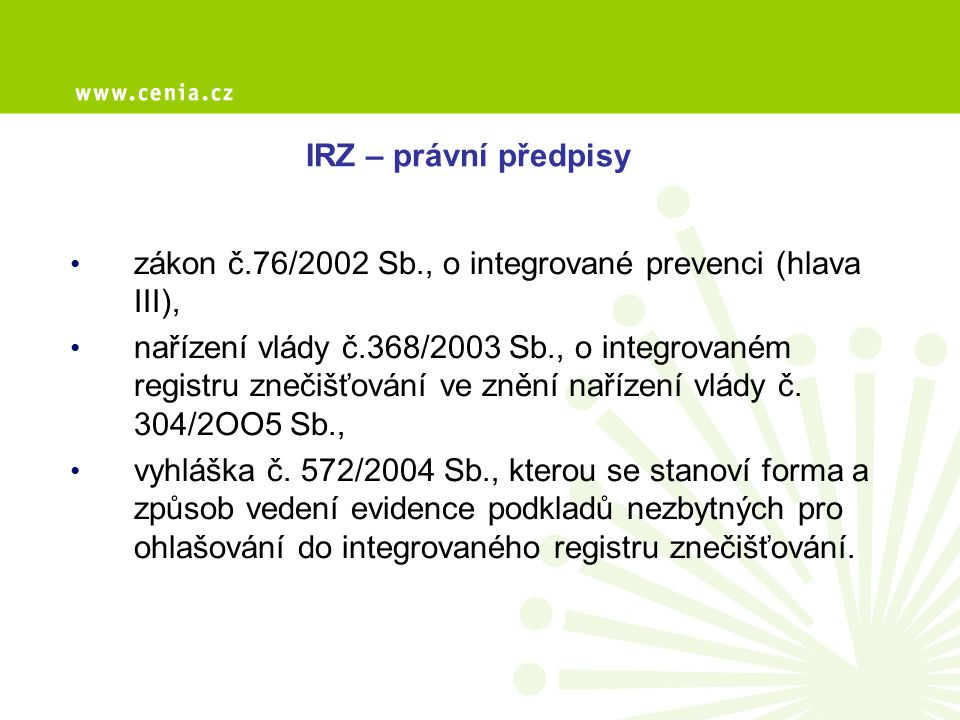 IRZ – právní předpisy zákon č.76/2002 Sb., o integrované prevenci (hlava III),