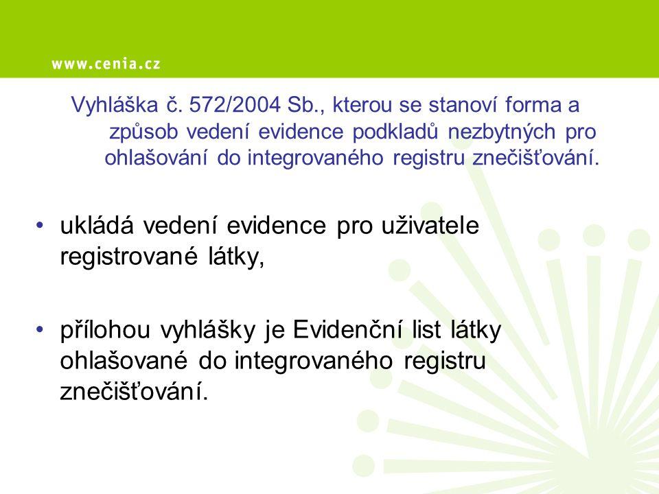 ukládá vedení evidence pro uživatele registrované látky,