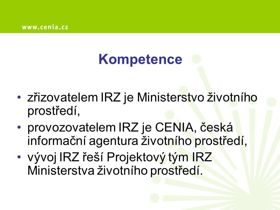 Kompetence zřizovatelem IRZ je Ministerstvo životního prostředí,