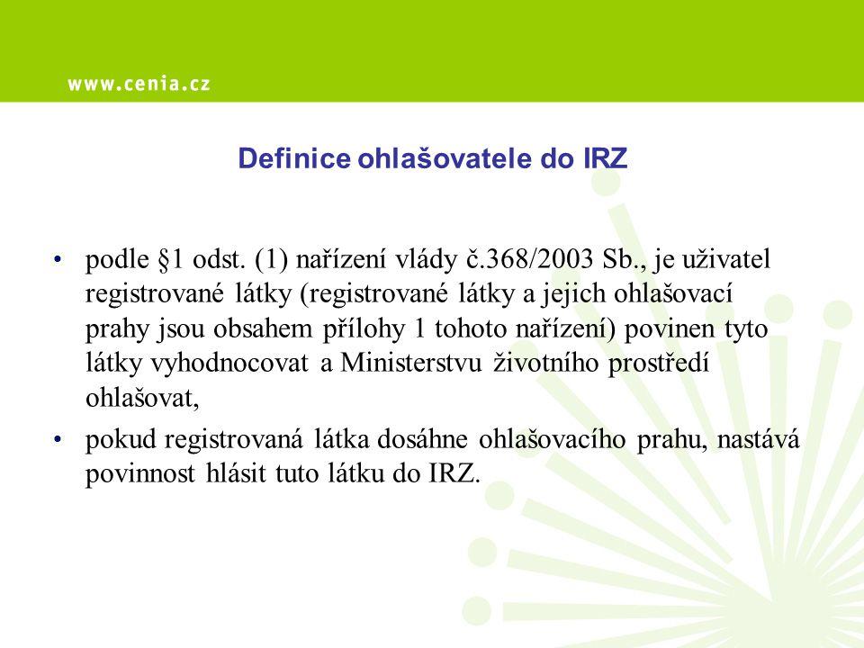 Definice ohlašovatele do IRZ