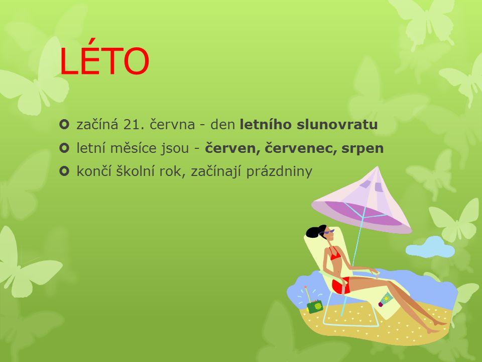 LÉTO začíná 21. června - den letního slunovratu