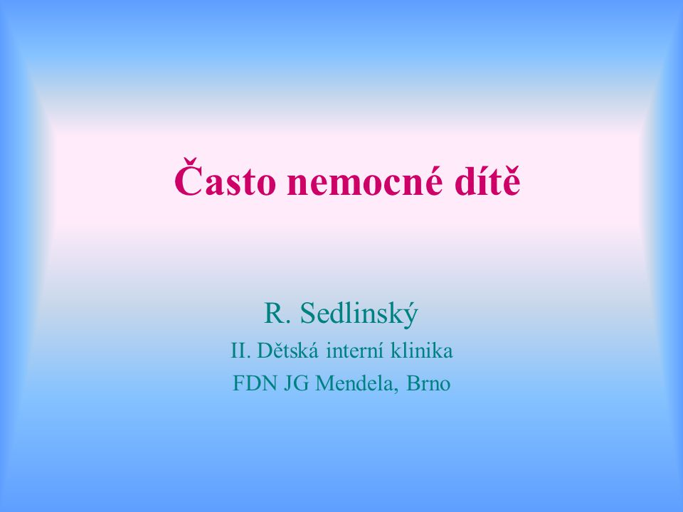 R. Sedlinský II. Dětská interní klinika FDN JG Mendela, Brno
